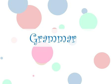 Grammar. Today... We will learn about Present Perfect.