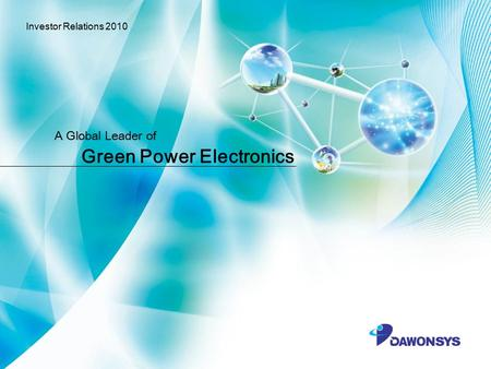 Green Power Electronics A Global Leader of Investor Relations 2010.