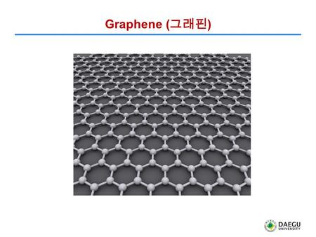 Graphene ( 그래핀 ). Carbon nanotube( 탄소 나노튜브 ) Multi-walled carbon nanotube.