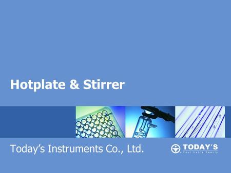 Hotplate & Stirrer Today's Instruments Co., Ltd..
