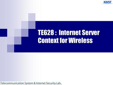 TE628 : Internet Server Context for Wireless. 2 Preliminary GSM ( Global System for Mobile Communications )  유럽의 주도하에 표준화된 디지털 셀룰러 이동 통신 시스템  음성통화를.