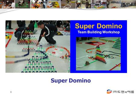 1 Super Domino Team Building Workshop Super Domino.