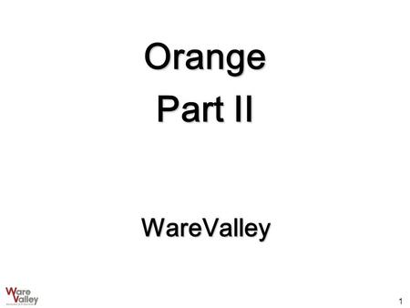 1 Orange Part II WareValley. 2 Loader Tool 3 Loader Tool 실행.