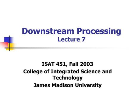 Downstream Processing Lecture 7