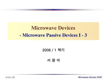 Microwave Devices - Microwave Passive Devices I - 3