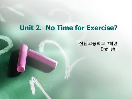 Unit 2. No Time for Exercise?