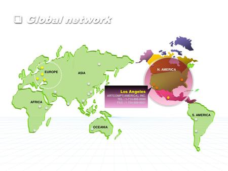 Global network Los Angeles N. AMERICA EUROPE ASIA AFRICA S. AMERICA
