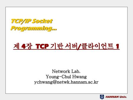 Network Lab. Young-Chul Hwang