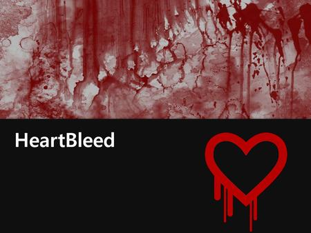 HeartBleed.