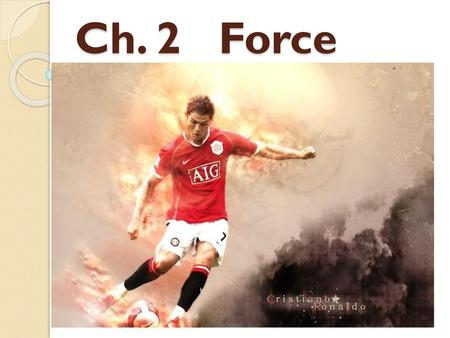 Ch. 2 Force.