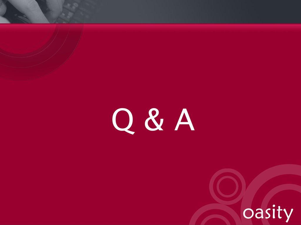 Q & A oasity