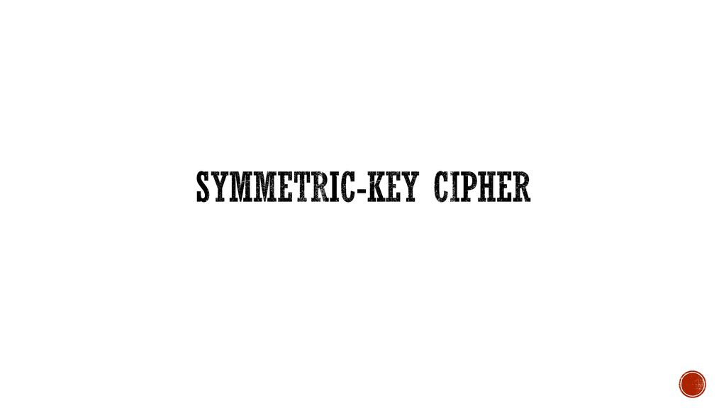 Symmetric-Key Cipher