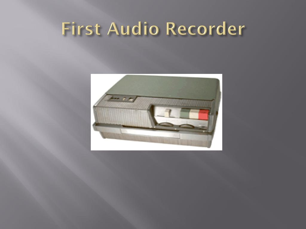 First Audio Recorder