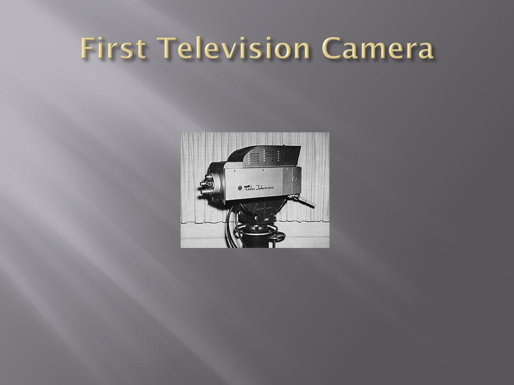First Television Camera