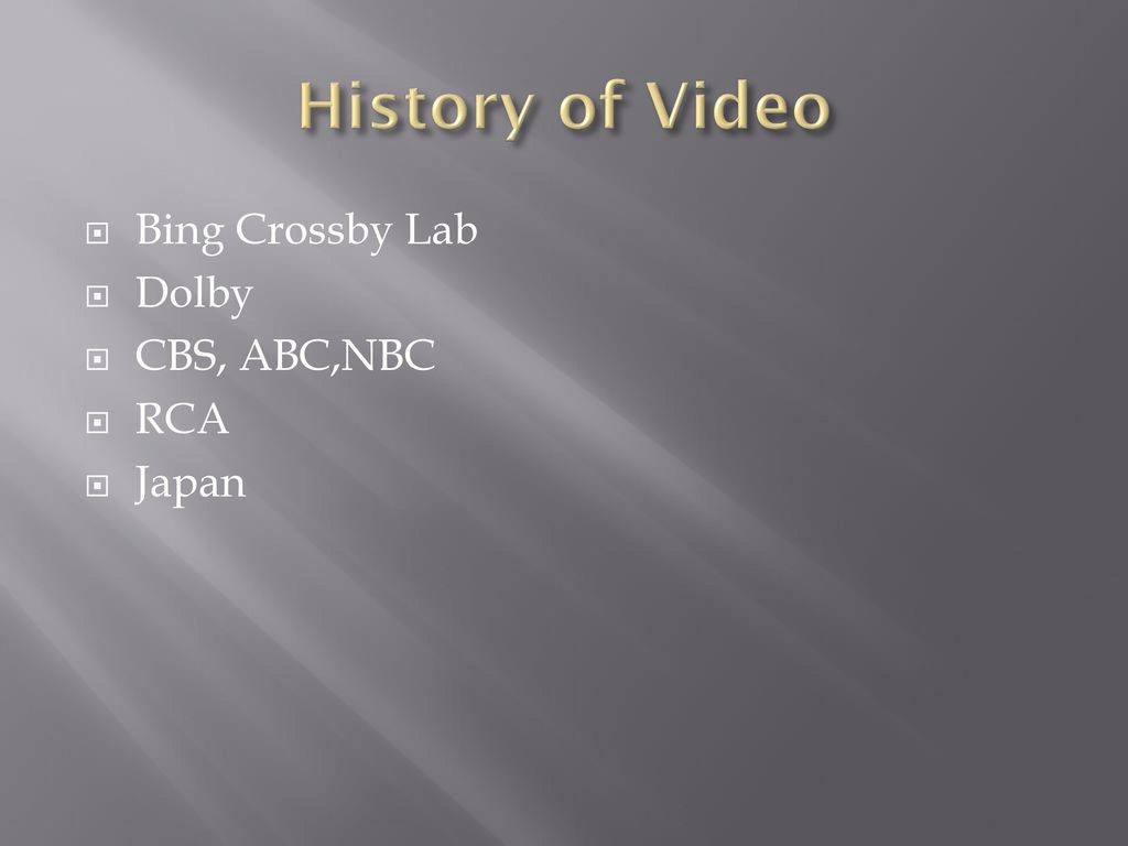 History of Video Bing Crossby Lab Dolby CBS, ABC,NBC RCA Japan