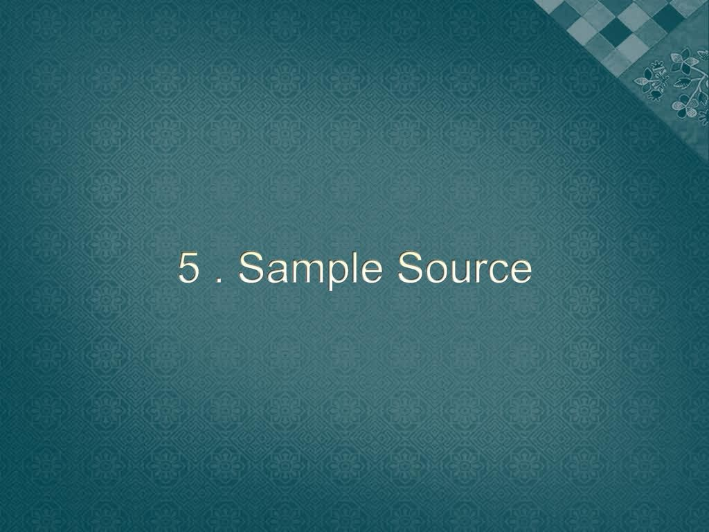 5 . Sample Source