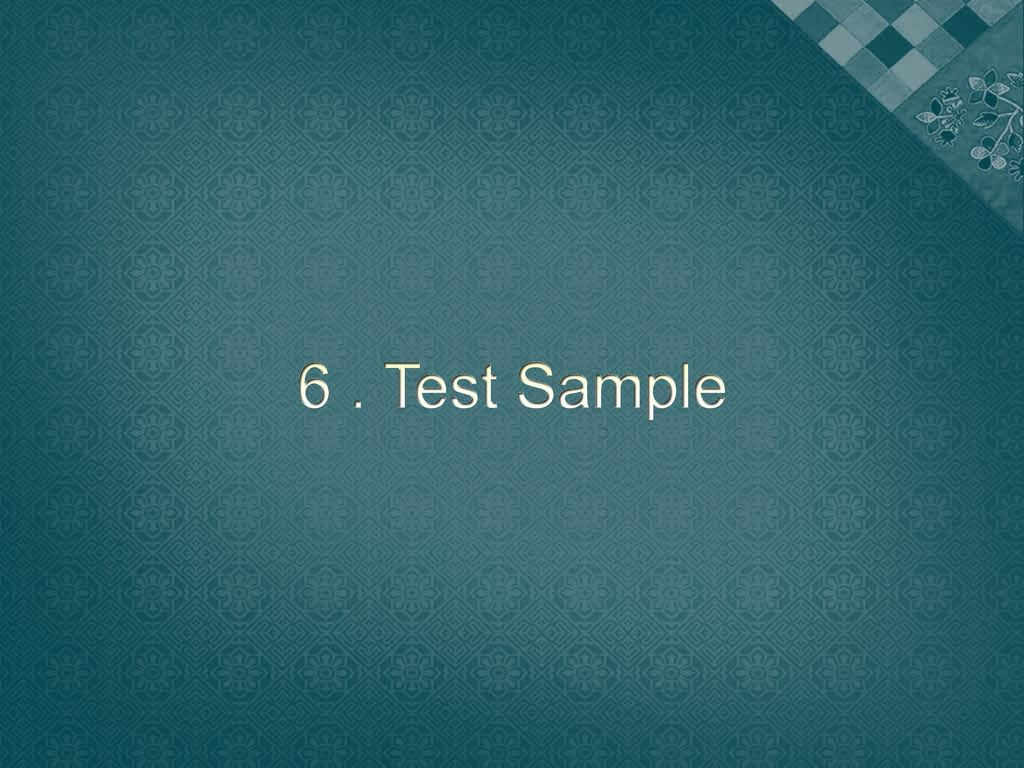 6 . Test Sample