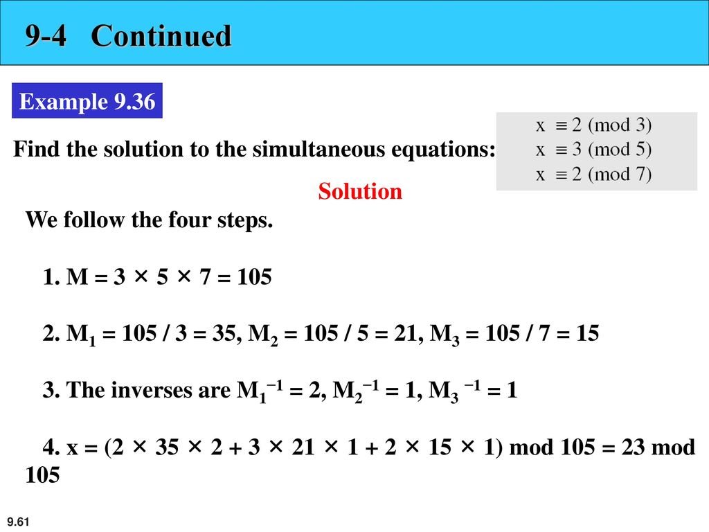 9-4 Continued Example Find the solution to the simultaneous equations: Solution We follow the four steps.