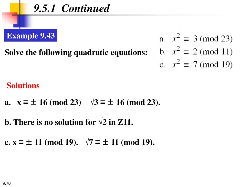9.5.1 Continued Example 9.43 Solve the following quadratic equations: