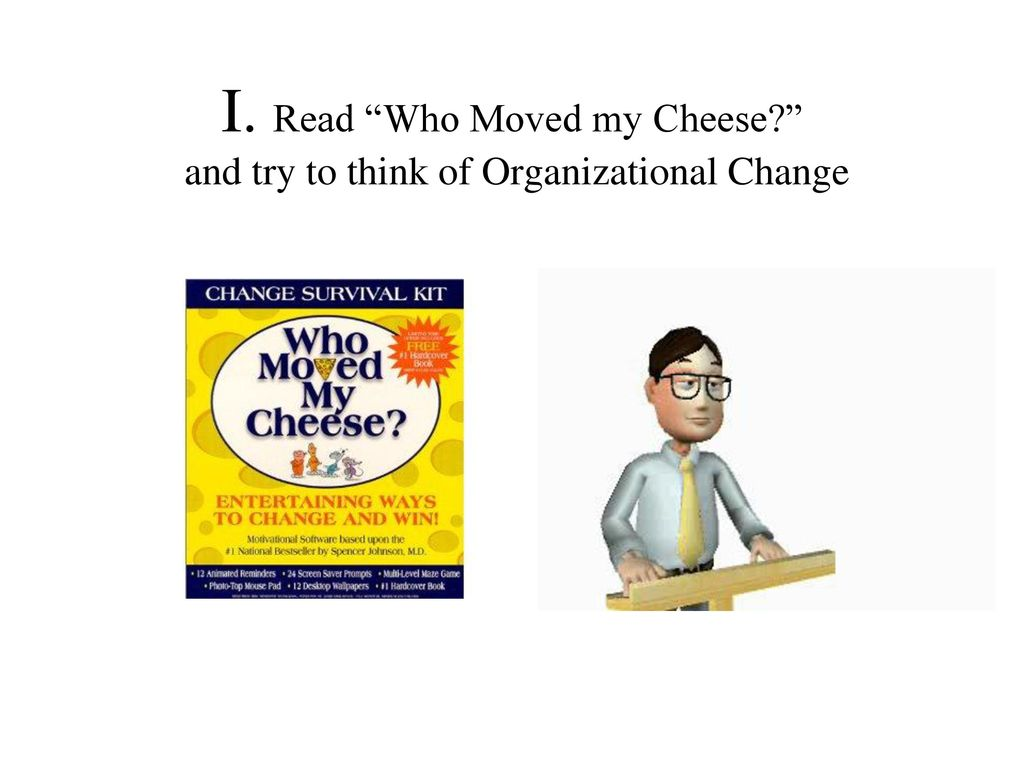 who moved my cheese alternative and An amazing way to deal with change in your work and in your lifedr spencer johnson.