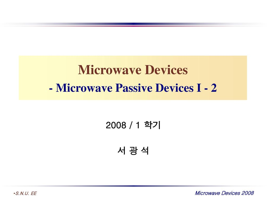 Microwave Devices - Microwave Passive Devices I - 2