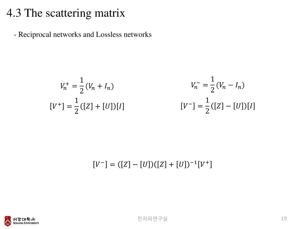 4.3 The scattering matrix - Reciprocal networks and Lossless networks