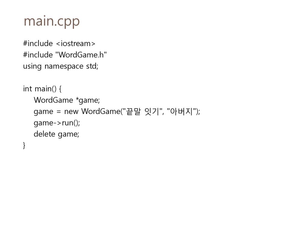 main.cpp #include <iostream> #include WordGame.h