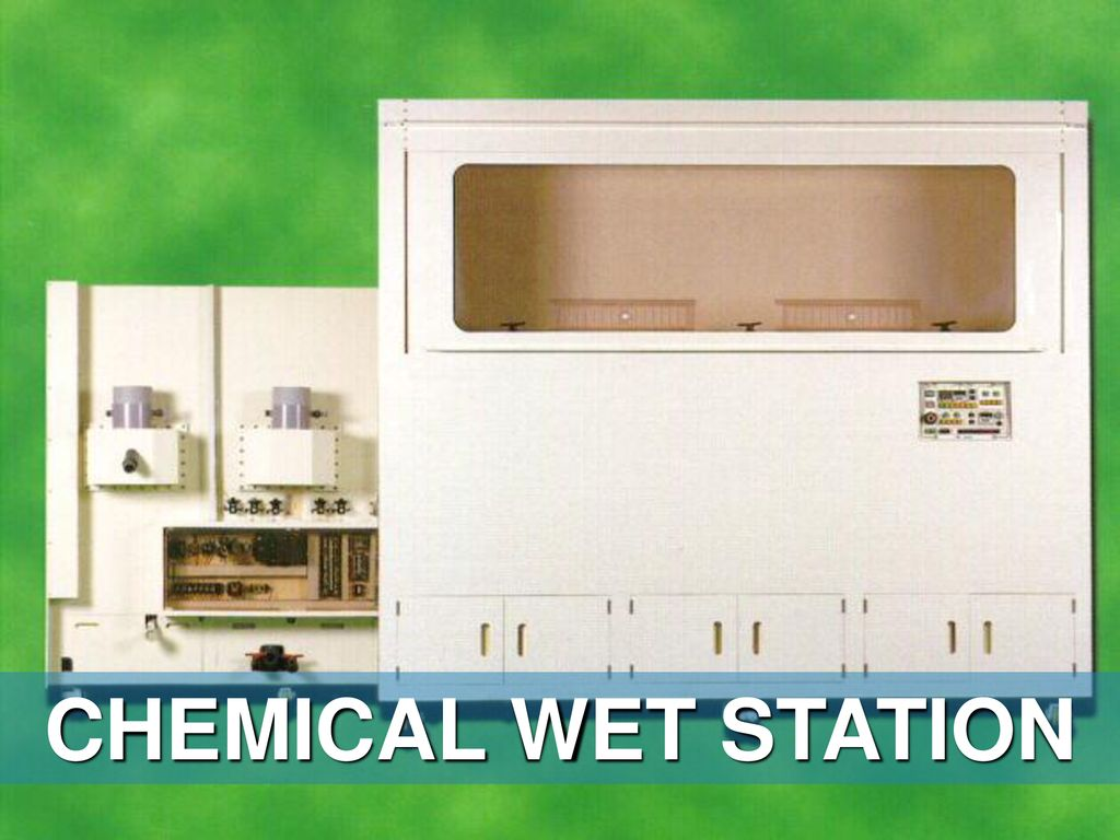 CHEMICAL WET STATION