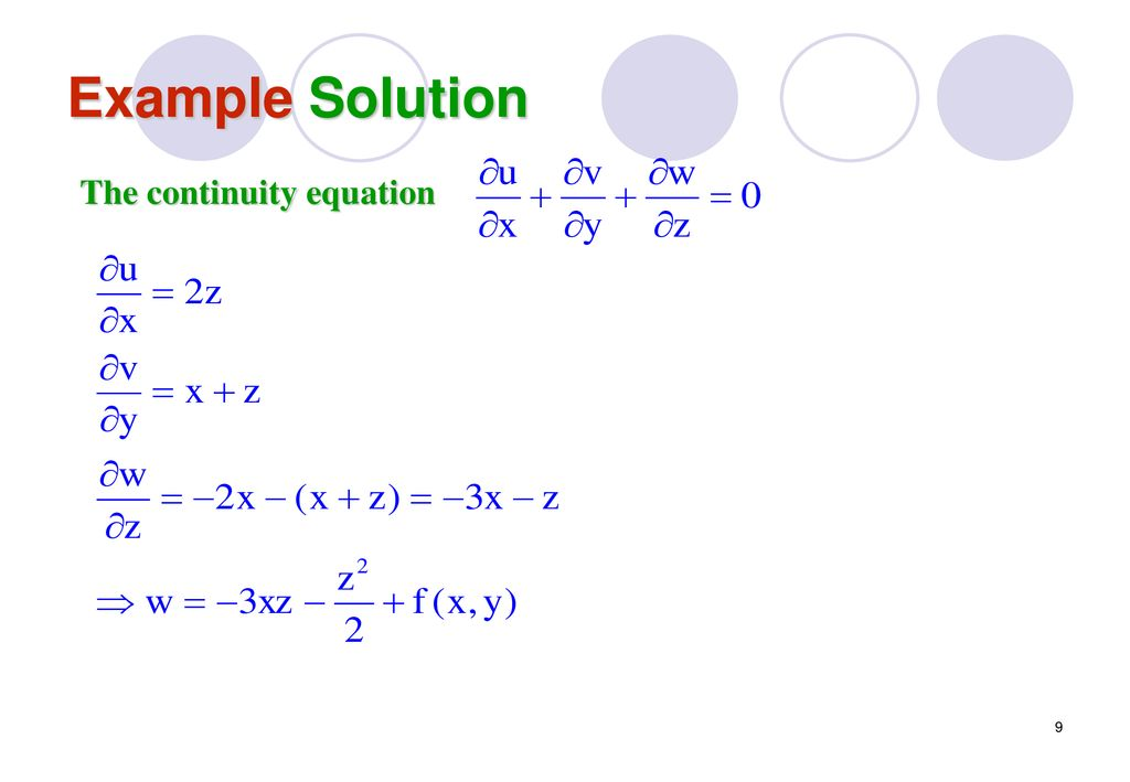 Example Solution The continuity equation