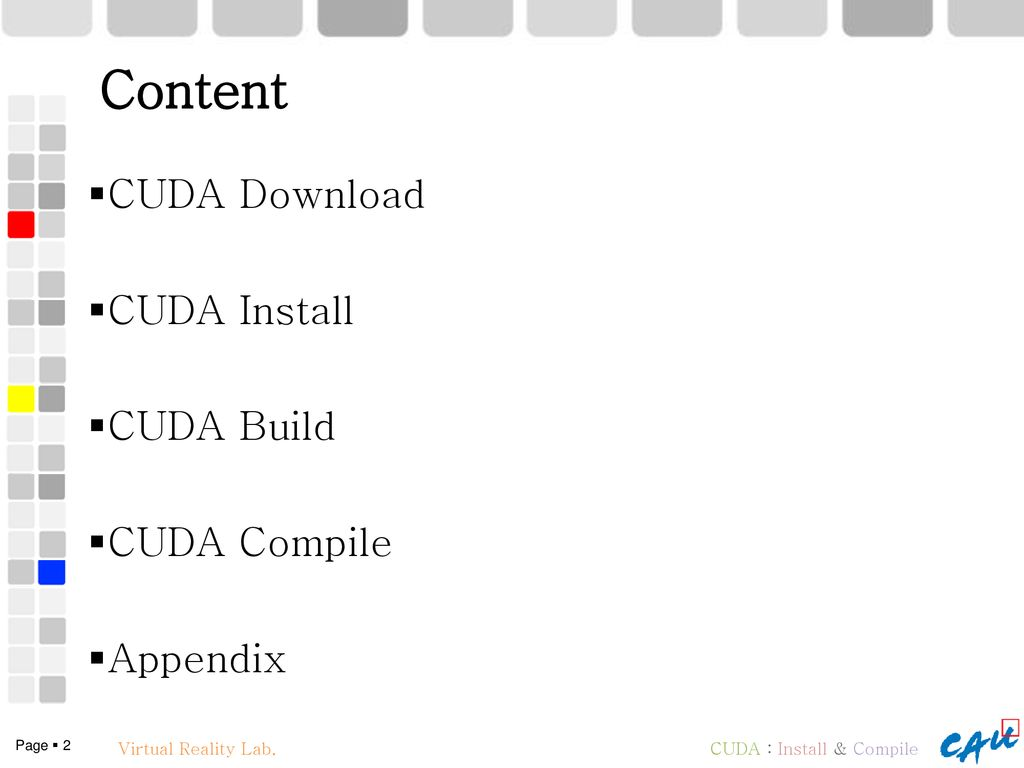 Content CUDA Download CUDA Install CUDA Build CUDA Compile Appendix