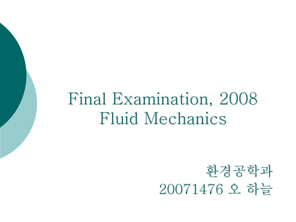 Final Examination, 2008 Fluid Mechanics