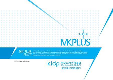 0 Table of contents 목차 MK+PLUS communication 2 12341234 About us / what we do 회사소개 ---------------------------- 3P how to do 역량과.