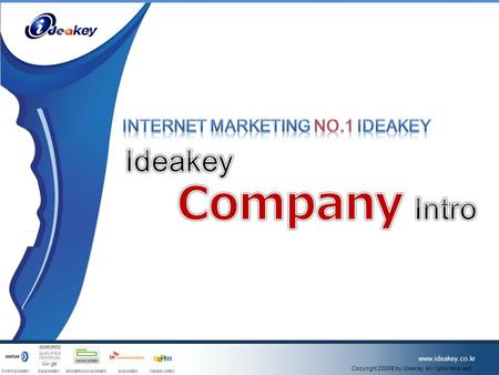 제목 The Value Of On-Line Marketing!! IDEA KEY Copyright 2008 © by ideakey All rights reserved. www.ideakey.co.kr.