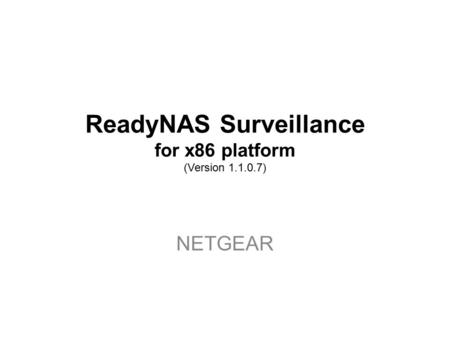 ReadyNAS Surveillance for x86 platform (Version 1.1.0.7) NETGEAR.