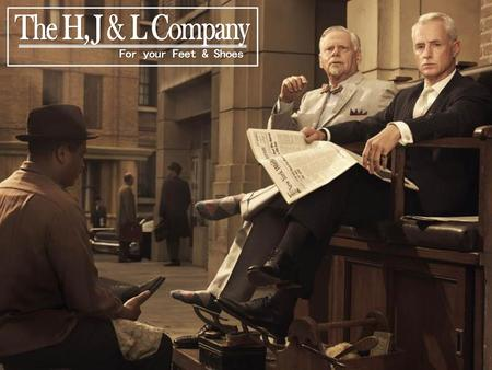The H, J & L Company For your Feet & Shoes.