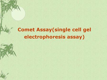 Comet Assay(single cell gel electrophoresis assay)