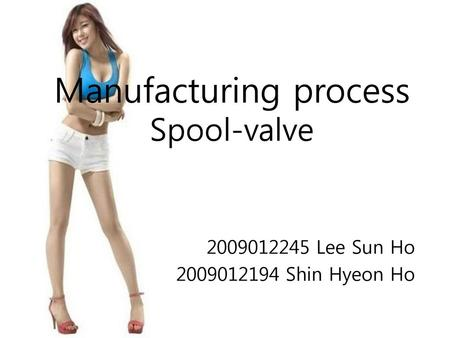 Manufacturing process Spool-valve