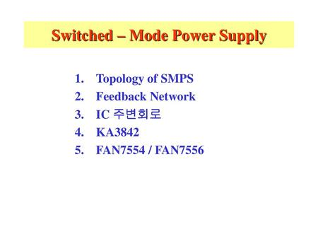 Switched – Mode Power Supply