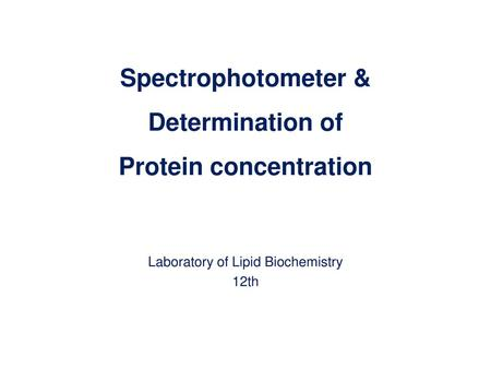 Spectrophotometer & Determination of Protein concentration