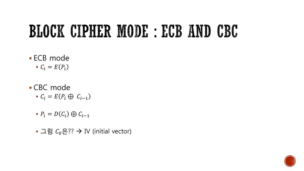 Block cipher mode : ECB and CBC