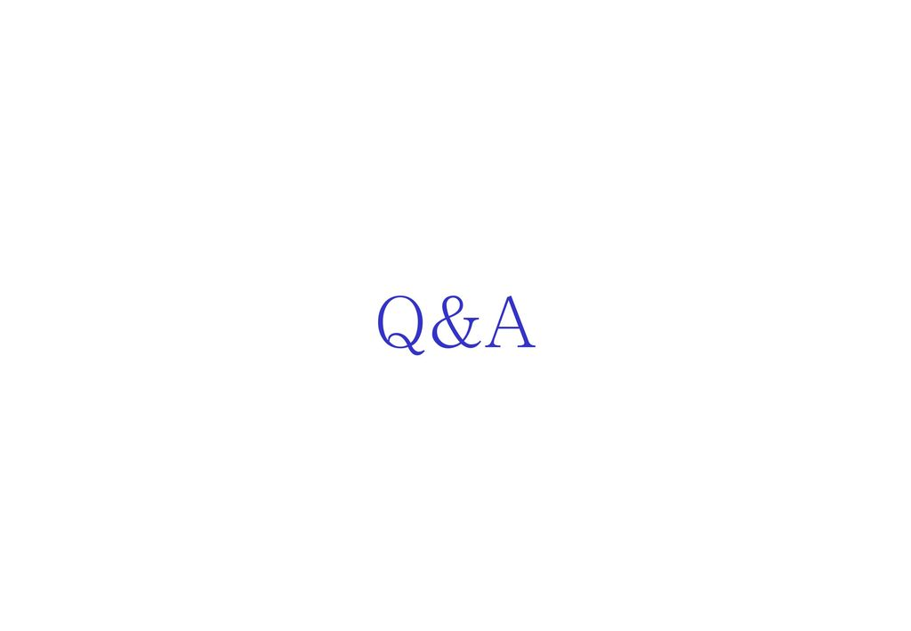 Q&A Thank you for your attention.