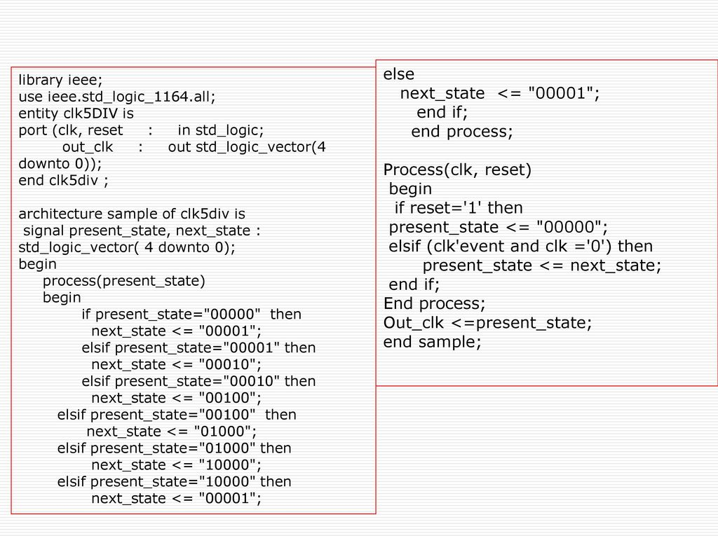elsif (clk event and clk = 0 ) then present_state <= next_state;